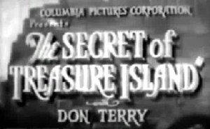 The Secret of Treasure Island - Title card shown at the beginning of Chapter 10 of the serial