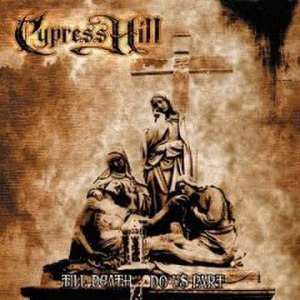 Till Death Do Us Part (Cypress Hill album) - Image: Till Death Do Us Part alternate cover