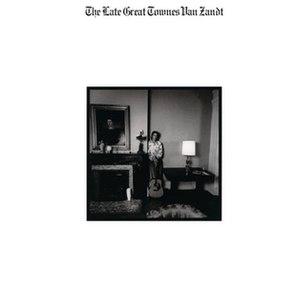 The Late Great Townes Van Zandt - Image: Van Zandt The Late Great