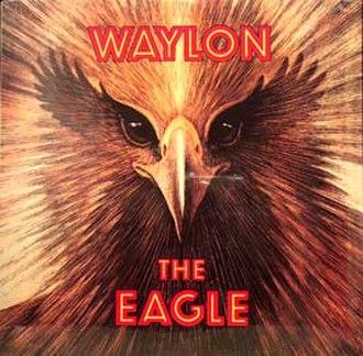 The Eagle (album) - Image: Waylon Jennings The Eagle