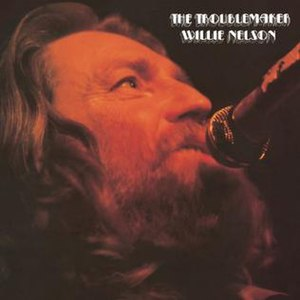 The Troublemaker (album) - Image: Willie Nelson Troublemaker Cover