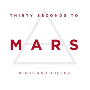 Kings and Queens (Thirty Seconds to Mars song) - Image: 30 seconds to mars kings and queens