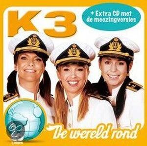 De wereld rond - Image: Album cover De wereld rond (2009 reissue) K3