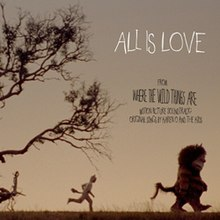 "A sparse landscape at dusk. In the center, a young boy dressed in a monster costume runs to catch up with a monster a few yards before him. Above the monster's head are the words ""All is Love"" in white and, below those, the words ""From Where The Wild Things Are Motion Picture Soundtrack Original Songs by Karen O and The Kids"" written in black. The left side of the image features a tree with bare branches which extend over the boy's head."