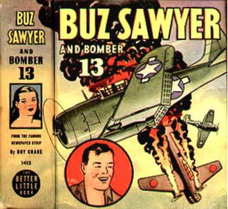 Buz Sawyer - Roy Crane's comic strip was adapted into a Better Little Book, Buz Sawyer and Bomber 13.