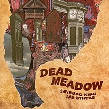 Dead Meadow - Shivering King Others and Others.jpg