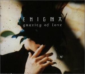 Gravity of Love - Image: Enigma Gravity of Love