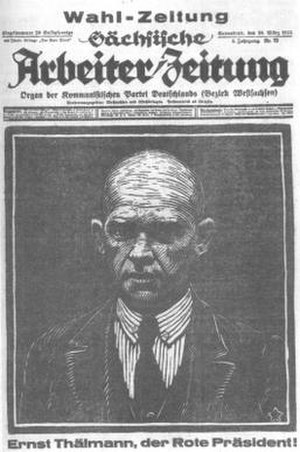 "Ernst Thälmann - Ernst Thälmann on the front page of a KPD newspaper, the Saxon Workers' News, during the 1925 presidential election. The caption reads ""Ernst Thälmann: the Red President!"""
