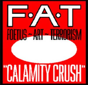 Calamity Crush - Image: Foetus Calamity Crush