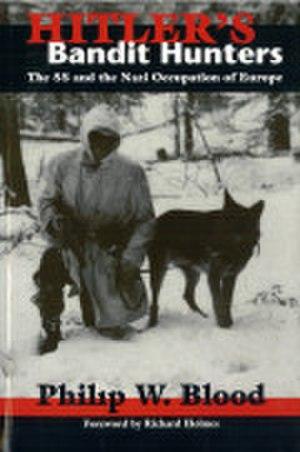 Hitler's Bandit Hunters - Image: Hitler's Bandit Hunters by Philip W Blood