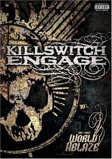 <i>(Set This) World Ablaze</i> 2005 video by Killswitch Engage