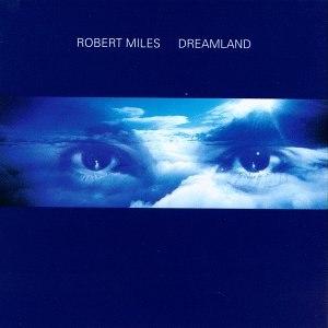 Dreamland (Robert Miles album) - Image: Robert Miles Dreamland CD Cover