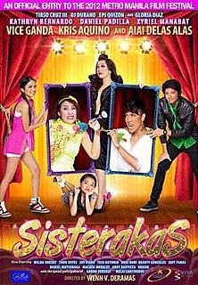 <i>Sisterakas</i> 2012 film by Wenn V. Deramas