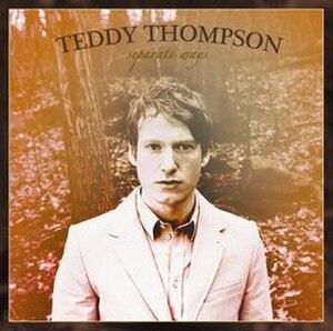 Separate Ways (Teddy Thompson album) - Image: Teddy Thompson Separate Ways