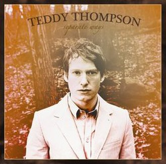 Separate Ways (Teddy Thompson album) - Image: Teddy Thompson Separate Ways