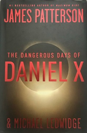 The Dangerous Days of Daniel X - First edition
