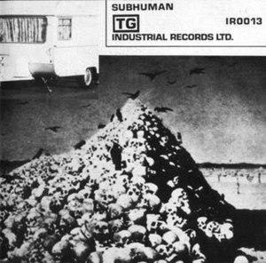 Subhuman/Something Came Over Me - Image: Thorbbing Gristle Subhuman Cover Side 1