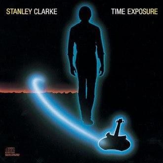 Time Exposure (Stanley Clarke album) - Image: Timeexposurestanleyc larke