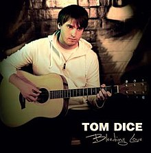 Tom Dice - Bleeding Love.jpg