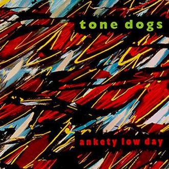 Ankety Low Day - Image: Tone Dogs Ankety Low Day