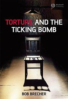 <i>Torture and the Ticking Bomb</i> 2007 novel by Bob Brecher