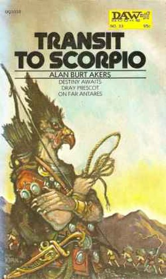 Dray Prescot series - First published in 1972, Transit to Scorpio is shown here with the original artwork by Tim Kirk.