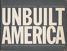 Unbuilt America -- Forgotten Architecture in the United States from Thomas Jefferson to the space age.jpg