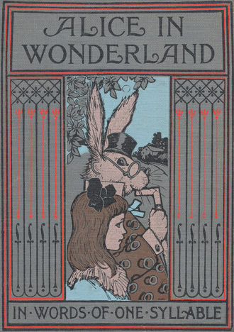 Reading education in the United States - 1905 edition cover of Alice's Adventures in Wonderland retold in words of one syllable