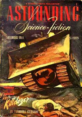 """Killdozer! (short story) - """"Killdozer!"""" first appeared in the Astounding Science Fiction issue of November 1944. Cover art by William Timmins."""