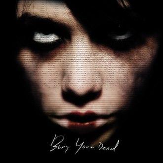 Bury Your Dead (album) - Image: Bury Your Dead Bury Your Dead