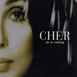 All or Nothing (Cher song) - Image: Cher All or Nothing