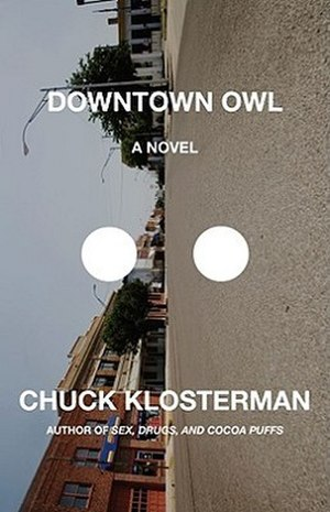 Downtown Owl - Image: Downtown Owl (Chuck Klosterman book)