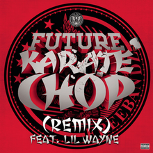 Future karate chop feat wayne.png