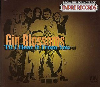 Til I Hear It from You 1995 single by Gin Blossoms