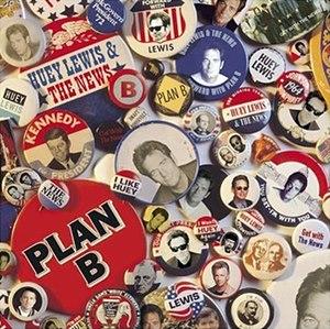 Plan B (Huey Lewis and the News album) - Image: Huey Lewis & the News Plan B