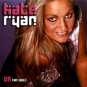 UR (My Love) - Image: Kate Ryan UR My Love