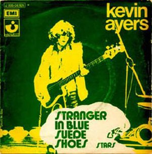 Stranger in Blue Suede Shoes - Image: Kevin Ayers Stranger In Blue Suede Shoes single