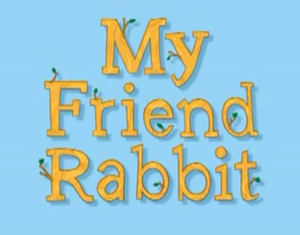 My Friend Rabbit - My Friend Rabbit title card