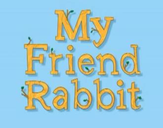 My Friend Rabbit - My Friend Rabbit title card