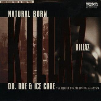 Natural Born Killaz - Image: Natural Born Killaz
