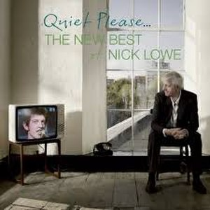 Quiet Please... The New Best of Nick Lowe - Image: Quiet Please... The New Best of Nick Lowe