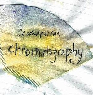 Chromatography (album) - Image: Second Person Chromatography Album Cover
