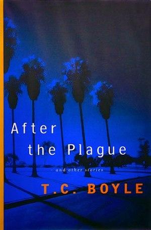 After the Plague - Image: T. Coraghessan Boyle After the plague stories