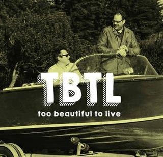 <i>Too Beautiful to Live</i>