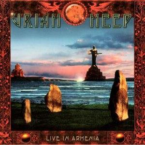 Live in Armenia - Image: Uriah Heep Live In Armenia