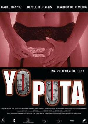 "Whore (2004 film) - ""Yo Puta Puri"" Movie Poster"