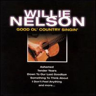 Good Ol' Country Singin' - Image: Willie Nelson Good Ol' Country Singin'