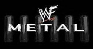 WWF Jakked/Metal - Image: Wwfmetal