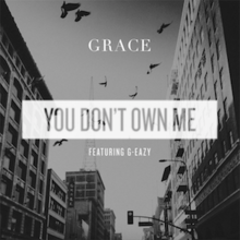 You Don't Own Me (featuring G-Eazy) (Official Single Cover) by Grace.png