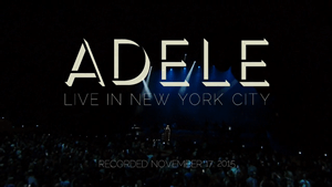 Adele Live in New York City - Image: Adele Live in New York City (Official Title Card)